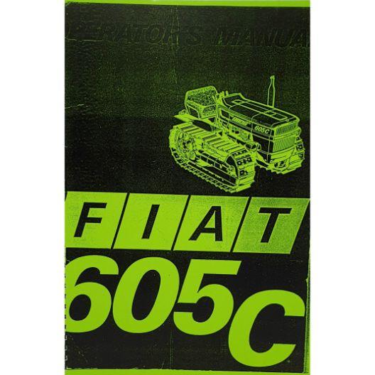 MANUAL OPERATORS FIAT 605C (Part Number: MANOPEFIAT605C) - Call South Burnett Tractor Parts on 07 4164 2000